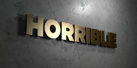 horrible: Horrible - Gold sign mounted on glossy marble wall  - 3D rendered royalty free stock illustration. This image can be used for an online website banner ad or a print postcard. Stock Photo