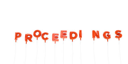 PROCEEDINGS - word made from red foil balloons - 3D rendered.  Can be used for an online banner ad or a print postcard. Stock Photo
