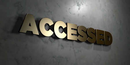 accessed: Accessed - Gold sign mounted on glossy marble wall  - 3D rendered royalty free stock illustration. This image can be used for an online website banner ad or a print postcard.