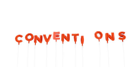 conventions: CONVENTIONS - word made from red foil balloons - 3D rendered.  Can be used for an online banner ad or a print postcard.