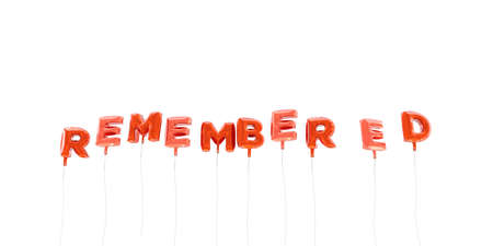 remembered: REMEMBERED - word made from red foil balloons - 3D rendered.  Can be used for an online banner ad or a print postcard. Stock Photo