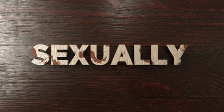 Sexually - grungy wooden headline on Maple  - 3D rendered royalty free stock image. This image can be used for an online website banner ad or a print postcard.