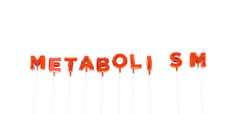 metabolism: METABOLISM - word made from red foil balloons - 3D rendered.  Can be used for an online banner ad or a print postcard.