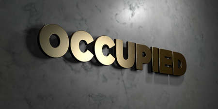 occupied: Occupied - Gold sign mounted on glossy marble wall  - 3D rendered royalty free stock illustration. This image can be used for an online website banner ad or a print postcard.
