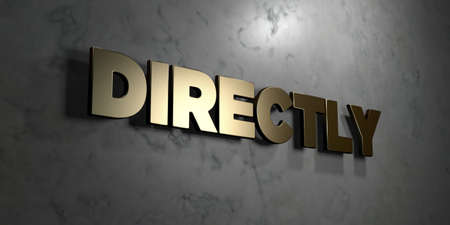directly: Directly - Gold sign mounted on glossy marble wall  - 3D rendered royalty free stock illustration. This image can be used for an online website banner ad or a print postcard. Stock Photo