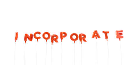 to incorporate: INCORPORATE - word made from red foil balloons - 3D rendered.  Can be used for an online banner ad or a print postcard.