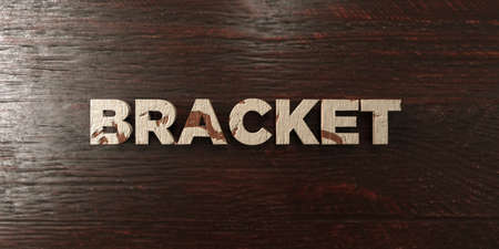 bracket: Bracket - grungy wooden headline on Maple  - 3D rendered royalty free stock image. This image can be used for an online website banner ad or a print postcard.