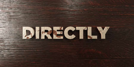 directly: Directly - grungy wooden headline on Maple  - 3D rendered royalty free stock image. This image can be used for an online website banner ad or a print postcard.