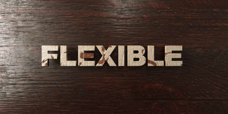 flexible: Flexible - grungy wooden headline on Maple  - 3D rendered royalty free stock image. This image can be used for an online website banner ad or a print postcard. Stock Photo