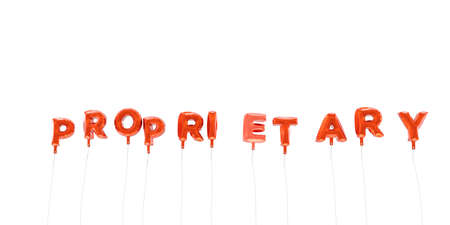 proprietary: PROPRIETARY - word made from red foil balloons - 3D rendered.  Can be used for an online banner ad or a print postcard.