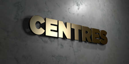Centres - Gold sign mounted on glossy marble wall  - 3D rendered royalty free stock illustration. This image can be used for an online website banner ad or a print postcard.
