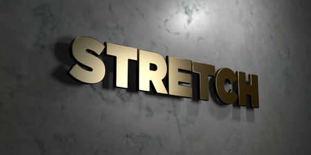 stretch: Stretch - Gold sign mounted on glossy marble wall  - 3D rendered royalty free stock illustration. This image can be used for an online website banner ad or a print postcard.