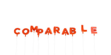 comparable: COMPARABLE - word made from red foil balloons - 3D rendered.  Can be used for an online banner ad or a print postcard.