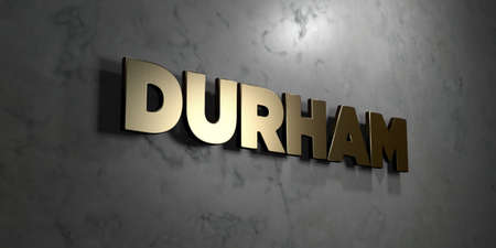 durham: Durham - Gold sign mounted on glossy marble wall  - 3D rendered royalty free stock illustration. This image can be used for an online website banner ad or a print postcard.