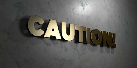 mounted: Caution! - Gold sign mounted on glossy marble wall  - 3D rendered royalty free stock illustration. This image can be used for an online website banner ad or a print postcard. Stock Photo