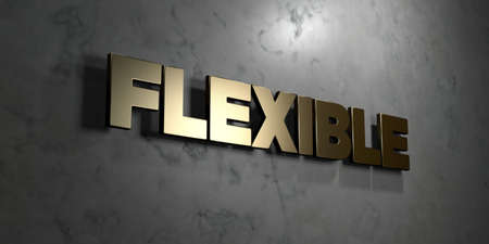 flexible: Flexible - Gold sign mounted on glossy marble wall  - 3D rendered royalty free stock illustration. This image can be used for an online website banner ad or a print postcard.
