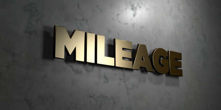 mileage: Mileage - Gold sign mounted on glossy marble wall  - 3D rendered royalty free stock illustration. This image can be used for an online website banner ad or a print postcard.