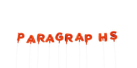 paragraphs: PARAGRAPHS - word made from red foil balloons - 3D rendered.  Can be used for an online banner ad or a print postcard.