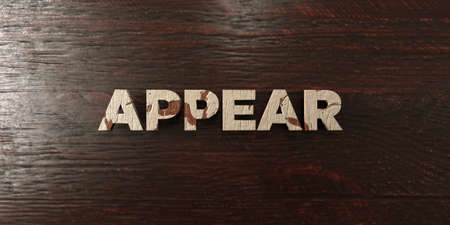 appear: Appear - grungy wooden headline on Maple  - 3D rendered royalty free stock image. This image can be used for an online website banner ad or a print postcard.