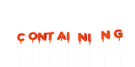 CONTAINING - word made from red foil balloons - 3D rendered.  Can be used for an online banner ad or a print postcard. Stock Photo