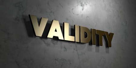 validez: Validez - Oro signo montado en la pared de mármol brillante - 3D representa la ilustración libres de royalties. Esta imagen se puede utilizar para un anuncio bandera del Web site en línea o una postal de impresión.