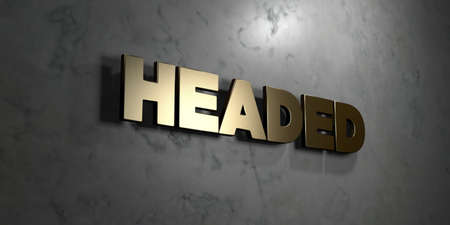 three headed: Headed - Gold sign mounted on glossy marble wall  - 3D rendered royalty free stock illustration. This image can be used for an online website banner ad or a print postcard.