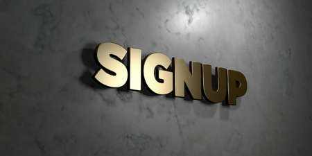 signup: Signup - Gold sign mounted on glossy marble wall  - 3D rendered royalty free stock illustration. This image can be used for an online website banner ad or a print postcard.