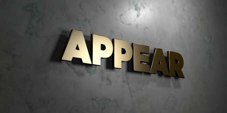 appear: Appear - Gold sign mounted on glossy marble wall  - 3D rendered royalty free stock illustration. This image can be used for an online website banner ad or a print postcard.