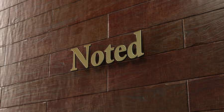 noted: Noted - Bronze plaque mounted on maple wood wall  - 3D rendered royalty free stock picture. This image can be used for an online website banner ad or a print postcard.