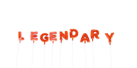 legendary: LEGENDARY - word made from red foil balloons - 3D rendered.  Can be used for an online banner ad or a print postcard.