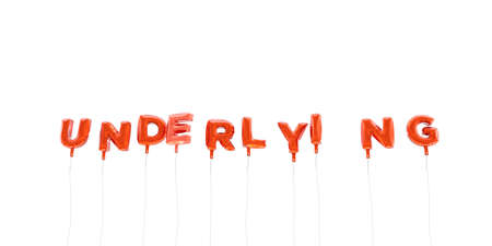 UNDERLYING - word made from red foil balloons - 3D rendered.  Can be used for an online banner ad or a print postcard.