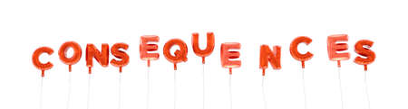 CONSEQUENCES - word made from red foil balloons - 3D rendered.  Can be used for an online banner ad or a print postcard.