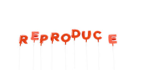 reproduce: REPRODUCE - word made from red foil balloons - 3D rendered.  Can be used for an online banner ad or a print postcard.