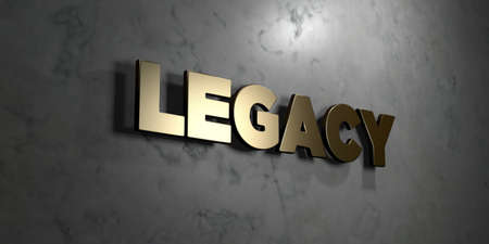 legacy: Legacy - Gold sign mounted on glossy marble wall  - 3D rendered royalty free stock illustration. This image can be used for an online website banner ad or a print postcard.