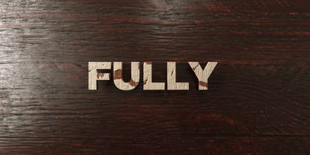 fully: Fully - grungy wooden headline on Maple  - 3D rendered royalty free stock image. This image can be used for an online website banner ad or a print postcard.