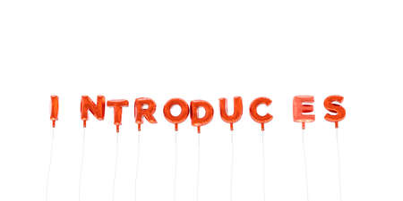 introduces: INTRODUCES - word made from red foil balloons - 3D rendered.  Can be used for an online banner ad or a print postcard.