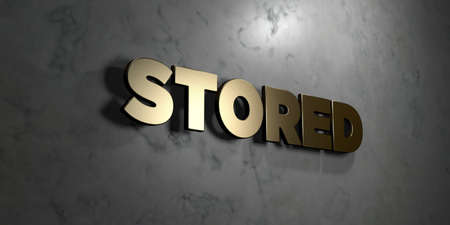 stored: Stored - Gold sign mounted on glossy marble wall  - 3D rendered royalty free stock illustration. This image can be used for an online website banner ad or a print postcard.