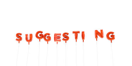 suggesting: SUGGESTING - word made from red foil balloons - 3D rendered.  Can be used for an online banner ad or a print postcard.
