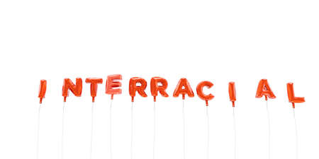 interracial: INTERRACIAL - word made from red foil balloons - 3D rendered.  Can be used for an online banner ad or a print postcard.
