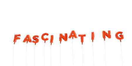 fascinated: FASCINATING - word made from red foil balloons - 3D rendered.  Can be used for an online banner ad or a print postcard.
