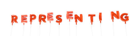 representing: REPRESENTING - word made from red foil balloons - 3D rendered.  Can be used for an online banner ad or a print postcard.