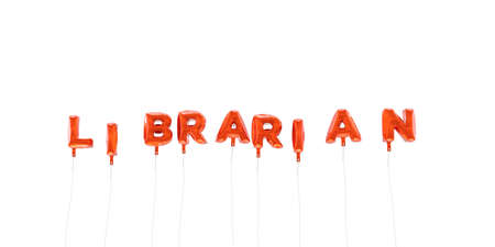 LIBRARIAN - word made from red foil balloons - 3D rendered.  Can be used for an online banner ad or a print postcard.