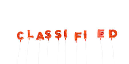 CLASSIFIED - word made from red foil balloons - 3D rendered.  Can be used for an online banner ad or a print postcard.