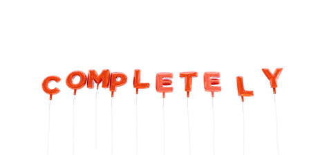 completely: COMPLETELY - word made from red foil balloons - 3D rendered.  Can be used for an online banner ad or a print postcard.