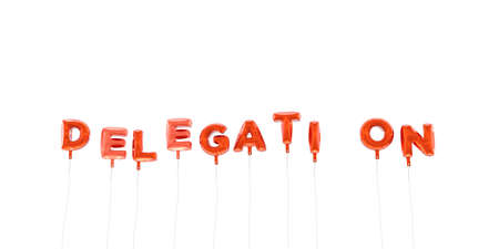 delegation: DELEGATION - word made from red foil balloons - 3D rendered.  Can be used for an online banner ad or a print postcard. Stock Photo
