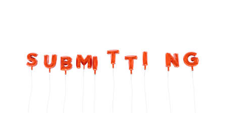 submitting: SUBMITTING - word made from red foil balloons - 3D rendered.  Can be used for an online banner ad or a print postcard.