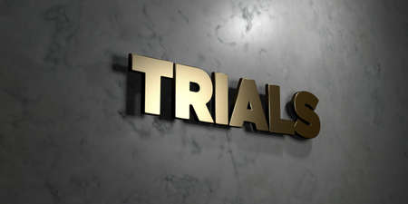 trials: Trials - Gold sign mounted on glossy marble wall  - 3D rendered royalty free stock illustration. This image can be used for an online website banner ad or a print postcard.