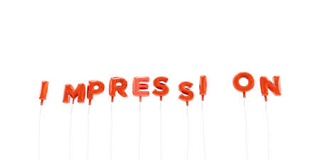 impression: IMPRESSION - word made from red foil balloons - 3D rendered.  Can be used for an online banner ad or a print postcard. Stock Photo