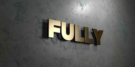 fully: Fully - Gold sign mounted on glossy marble wall  - 3D rendered royalty free stock illustration. This image can be used for an online website banner ad or a print postcard. Stock Photo