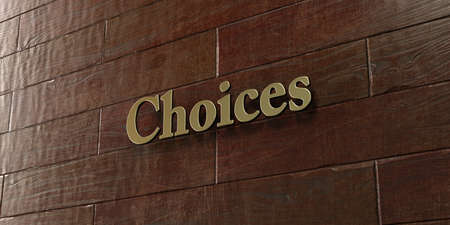 single word: Choices - Bronze plaque mounted on maple wood wall  - 3D rendered royalty free stock picture. This image can be used for an online website banner ad or a print postcard.